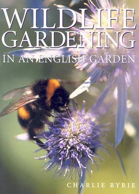 Wildlife Gardening: In an English Garden