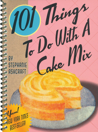 101 Things® to Do with a Cake Mix