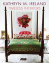 Kathryn Ireland: Timeless Interiors