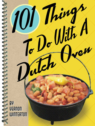 101 Things to Do with a Dutch Oven EPUB DJVU 978-1586857851