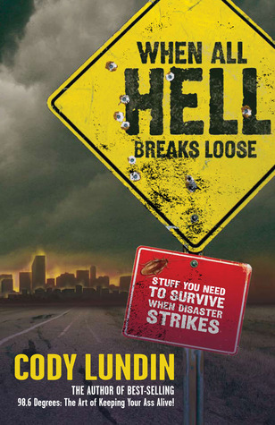 When All Hell Breaks Loose by Cody Lundin