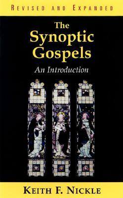 The Synoptic Gospels by Keith F. Nickle