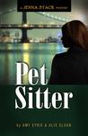 Pet Sitter: A Jenna Stack Mystery (A Jenna Stack Mystery, #1)