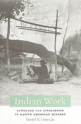 Indian Work by Daniel H. Usner Jr.
