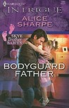 Bodyguard Father (Harlequin Intrigue #1082)