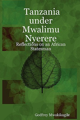 Ebook Tanzania Under Mwalimu Nyerere: Reflections on an African Statesman by Godfrey Mwakikagile DOC!
