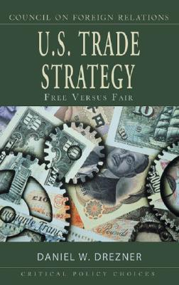 Descargas gratuitas de ebooks para pc U. S. Trade Strategy: Free Versus Fair