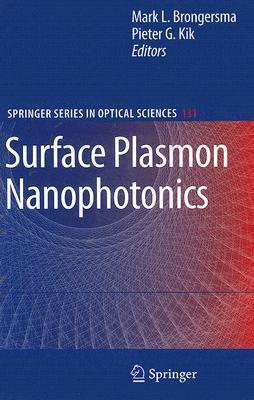Surface Plasmon Nanophotonics by Mark L. Brongersma