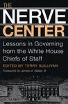 The Nerve Center: Lessons in Governing from the White House Chiefs of Staff