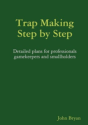Trap Making, Step by Step