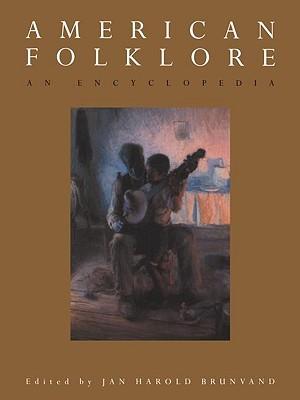 American Folklore: An Encyclopedia