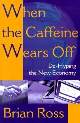 when-the-caffeine-wears-off-de-hyping-the-new-economy