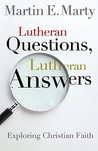 Lutheran Questions, Lutheran Answers: Exploring Chrisitan Faith