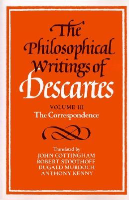 The Philosophical Writings of Descartes: The Correspondence