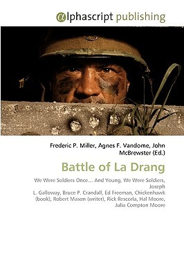 Battle Of La Drang by Frederic P.  Miller