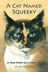 A Cat Named Squeeky by Vic Reskovic