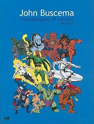 John Buscema: Michelangelo of Comics Deluxe Softcover