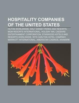 Hospitality Companies of the United States: Hilton Worldwide, Walt Disney Parks and Resorts, MGM Resorts International, Holiday Inn