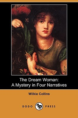 The Dream Woman: A Mystery in Four Narratives