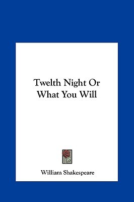 an analysis of william shakespeares play twelfth night or what you will