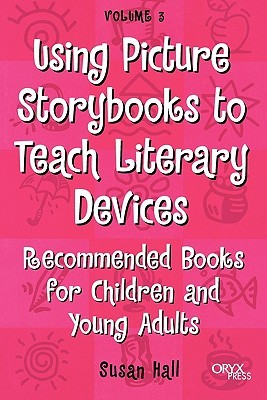 using-picture-storybooks-to-teach-literary-devices-recommended-books-for-children-and-young-adults-volume-3