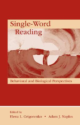 Single-Word Reading: Behavioral and Biological Perspectives