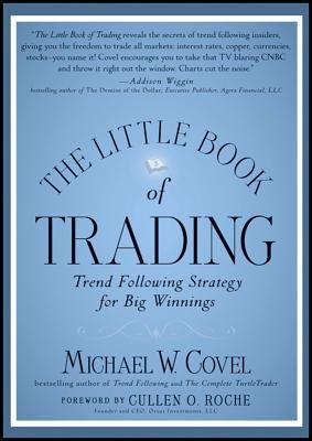 The little book of trading: trend following strategy for big winnings by Michael W. Covel