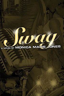 Swag by Monica Marie Jones