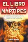 Libro de los mártires, El (rústica) (Spanish Edition)