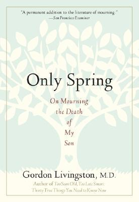 Only Spring: On Mourning the Death of My Son