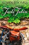 Tarte Tatin: More of La Belle Vie on Rue Tatin