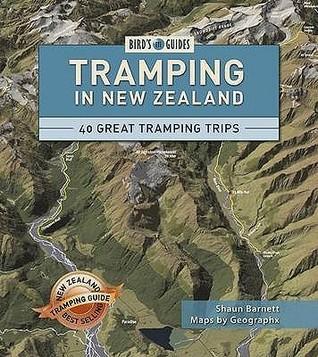 Tramping in New Zealand: 40 of New Zealand's Best Trips
