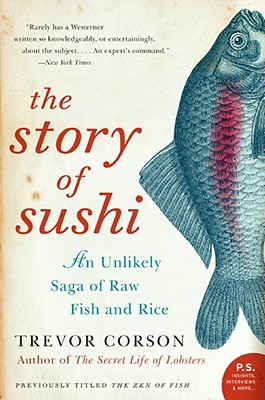 The Zen of Fish: The Story of Sushi, from Samurai to Supermarket (P.S.)