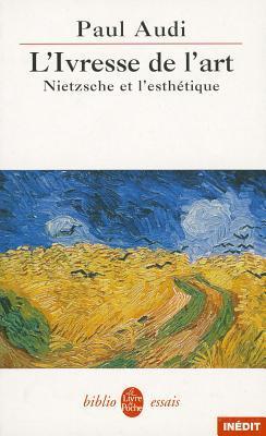 L'Ivresse de l'art. Nietzsche et l'ésthetique