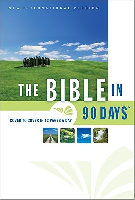 The Bible in 90 Days: Cover to Cover in 12 Pages a Day