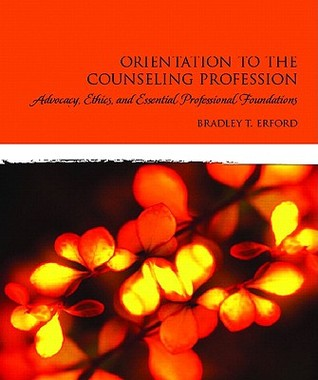 Orientation to the Counseling Profession: Advocacy...