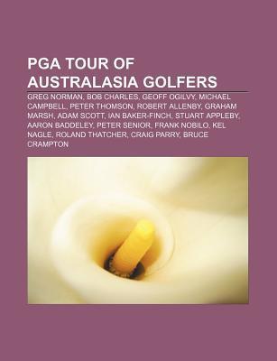 PGA Tour of Australasia Golfers: Greg Norman, Bob Charles, Geoff Ogilvy, Michael Campbell, Peter Thomson, Robert Allenby, Graham Marsh