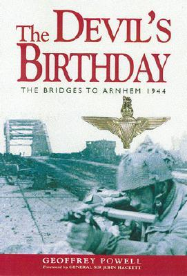 Devil's Birthday: The Bridges to Arnhem 1944