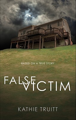 False Victim by Kathie Truitt