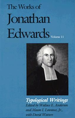 The Works of Jonathan Edwards, Vol. 11 by Jonathan Edwards