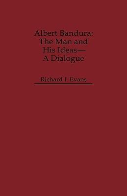 Albert Bandura: The Man and His Ideas--A Dialogue