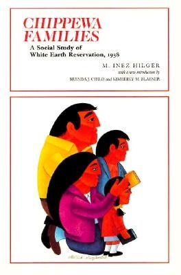 Chippewa Families: A Social Study Of White Earth Reservation 1938