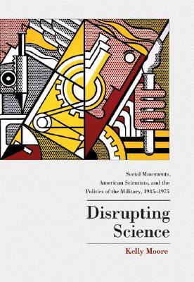 Disrupting Science by Kelly Moore