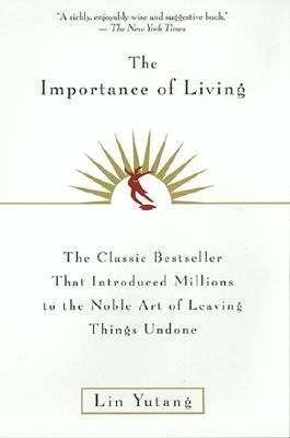The Importance of Living by Lin Yutang