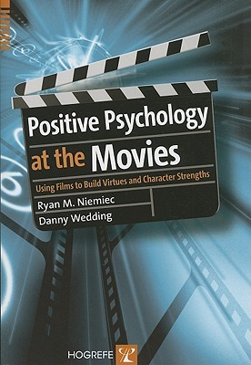 Positive Psychology at the Movies by Ryan M. Niemiec