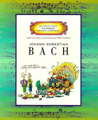 Getting to Know the World's Greatest Composers: Johann Sebastian Bach