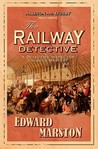 The Railway Detective (The Railway Detective #1)