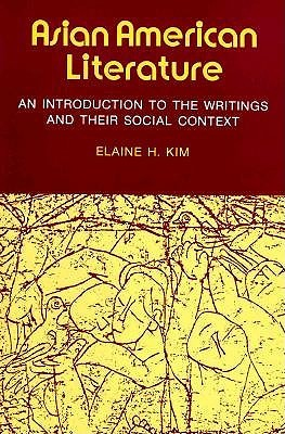 Asian American literature: an introduction to the writings and their social context
