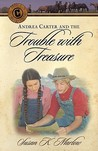 Andrea Carter and the Trouble with Treasure (Circle C Adventures #5)