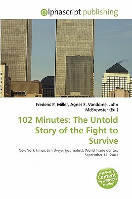 102 Minutes: The Untold Story of the Fight to Survive MOBI EPUB 978-6134263528 por Frederic P.  Miller